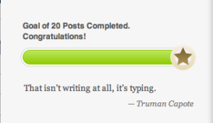 """A quote from Truman Capote """"That isn't writing at all, it's typing"""", accompanying the 'reward' message for reaching 20 posts."""